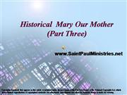 Historical  Mary Our Mother3 (Part Three)