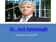 Dr jack kavanaugh - Chairman, Acting CEO