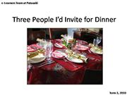 Three People I�d Invite for Dinner