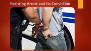 Resisting Arrest and Its Conviction