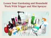 Lessen Your Gardening and Household Work With Trigger and Mist Sprayer