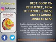 Best Book on Resilience, How to Handle Stress and Learning Mindfulness