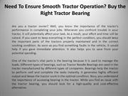 Need To Ensure Smooth Tractor Operation Buy the Right Tractor Bearing