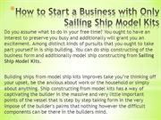 How to Start a Business with Only Sailing Ship Model Kits