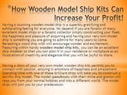 How Wooden Model Ship Kits Can Increase Your Profit!