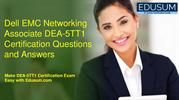 Dell EMC Networking Associate DEA-5TT1 Exam Questions and Answers