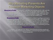 Why Marketing Presents Are Common Marketing Objects