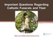 Important Questions Regarding Catholic Funerals and Their Importance