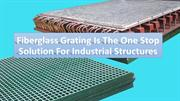 Some of the fiberglass gratings befit for business