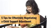 5 Tips for Effectively Negotiating a Child Support Adjustment