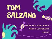 Tom Salzano - What You Must Know About Leadership Skills