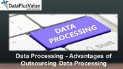 Advantages of Outsourcing Data Processing Services