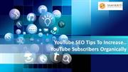 YouTube SEO Tips To Increase YouTube Subscribers Organically