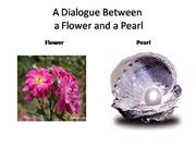 A Unique Dialogue Between a Flower and a Pearl