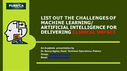 List out the challenges of ML AI for delivering clinical impact
