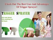 Check Out The Best Uses And Advantages Of Trigger Sprayer!