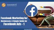 Facebook Marketing for Businesses: A Simple Guide for Facebook Ads – 1