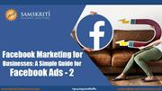 Facebook Marketing for Businesses: A Simple Guide for Facebook Ads – 2