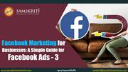 Facebook Marketing for Businesses: A Simple Guide for Facebook Ads – 3