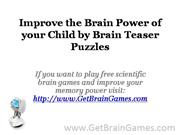Improve the Brain Power of your Child by Brain Teaser Puzzles