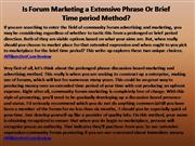 Is Forum Marketing a Extensive Phrase Or Brief Time period Method