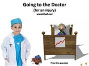 going to the doctor (for an injury)