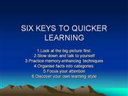 SIX KEYS TO QUICKER LEARNING