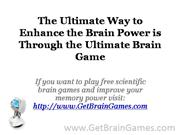 The Ultimate Way to Enhance the Brain Power is Through the Ultimate Br