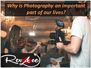 Why is Photography an important part of our lives