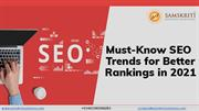 Must Know SEO Trends for Better Rankings in 2021