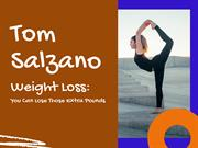 Tom Salzano - Weight Loss You Can Lose Those Extra Pounds