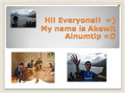 Akewit's Introduction Slides