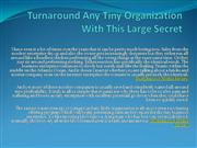 Turnaround Any Tiny Organization With This Large Secret