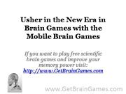 Usher in the New Era in Brain Games with the Mobile Brain Games
