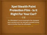 Xpel Stealth Paint Protection Film - Is it Right For Your Car