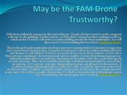 May be the FAM Drone Trustworthy
