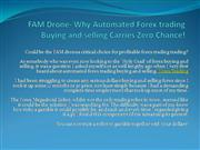 FAM Drone- Why Automated Forex trading Buying and