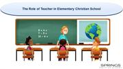 The Role of Teacher in Elementary Christian School - SCA