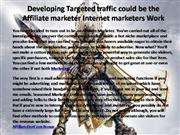 Developing Targeted traffic could be the Affiliate marketer