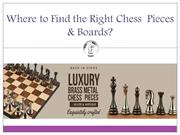 Where to Find the Right Chess  Pieces & Boards?