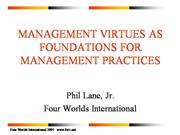MANAGEMENT VIRTUES AS FOUNDATIONS FOR MANAGEMENT PRACTICES