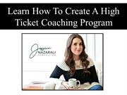 Learn How To Create A High Ticket Coaching Program