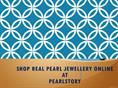 Shop Real Pearl Jewellery From Pearlstory