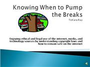knowing when to pump the breaks