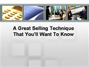 a great selling technique that you'll want to know