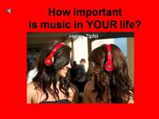 how important is music in your life?