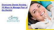 10 Ways to Manage Fear of the Dentist