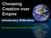 Choosing Creation over Empire