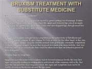 Bruxism Treatment With Substitute Medicine