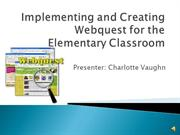 Implementing and Creating Webquest for the Elementary Classroom